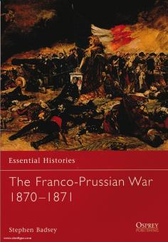 Huffines, A. C.: Essential Histories. The Franco-Prussian War 1870-1871