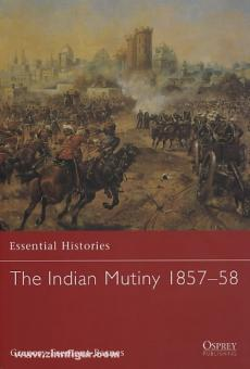 Fremont-Barnes, G.: Essential Histories. The Indian Mutiny 1857-58