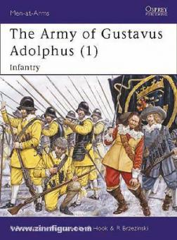 Brzezinski, R./Hook, R. (Illustr.)/Brzezinski, R. (Illustr.): Army of Gustavus Adolphus. Teil 1: Infantry