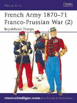 Shann, S./Hook, R. (Illustr.)/Hook, C. (Illustr.): French Army, Franco-Prussian War. Teil 2: Republican Troops
