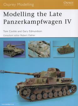 Cockle, T./Edmundson, G.: Modelling the Late Panzerkampfwagen IV