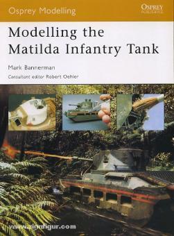 Bannerman, M.: Modelling the Matilda Infantry Tank