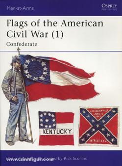 Katcher, P./Scollins, R. (Illustr.): Flags of the American Civil War. Teil 1: Confederate