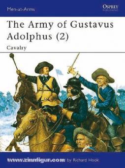 Brzezinski, R./Hook, R. (Illustr.): Army of Gustavus Adolphus. Teil 2: Cavalry
