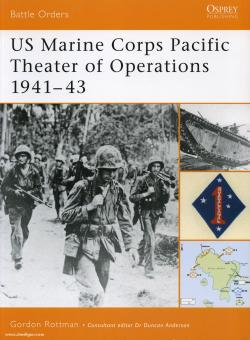 Rottman, G. L.: US Marine Corps Pacific Theater of Operations Teil 1: 1941-1943