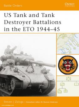 Zaloga, S. J.: US Tank and Tank Destroyers Battalions in the ETO 1944-45
