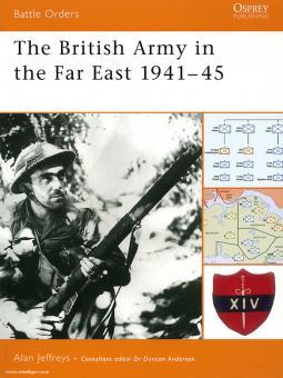 Jeffreys, A.: British Army in World War II: The Far East 1941-45