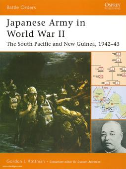 Rottman, G. L.: Japanese Army in World War II Teil 2: South Pacific and New Guinea 1942-44