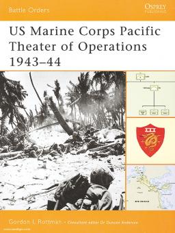 Rottman, G. L.: US Marine Corps Pacific Theater of Operations Teil 2: 1943-44