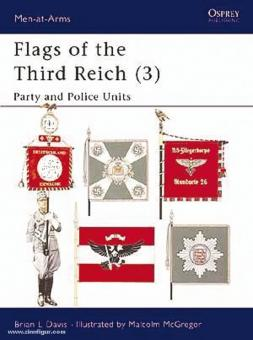 Davies, B. L./McGregor, M. (Illustr.): Flags of the Third Reich. Teil 3: Party and Police Units