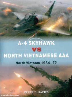 Davies, Peter E./Laurier, Jim (Illustr.)/Hector, Gareth (Illustr.): A-4 Skyhawk vs North Vietnamese AAA. North Vietnam 1964-72