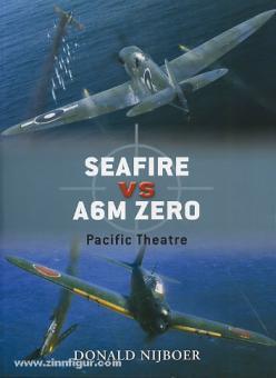 Nijoboer, D./Laurier, J. (Illustr.): Seafire F III vs A6M Zero. Pacific Theatre