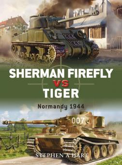 Hart, S.: Sherman Firefly vs Tiger. Normandy 1944