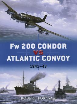 Forczyk, R./Palmer, I. (Illustr.)/Gerrard, H. (Illustr.)/Bryan, T. (Illustr.): Fw-200 Condor vs Atlantic Convoys 1941-43