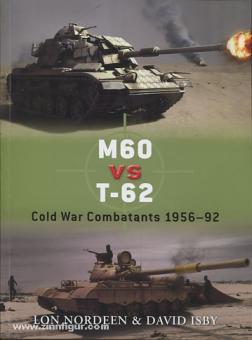 Nordeen, L./Isby, D. (ILlustr.)/Chasemore, R. (Illustr.): M60 vs T-62. Cold War Combatants 1956-92
