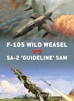 "Davies, P./Laurier, J. (Illustr.)/Hector, G. (Illustr.): F-105 Wild Weasel vs SA-2 ""Guideline"" SAM"