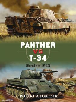 Forczyk, R. A.: Panther vs T-34. Ukraine 1943