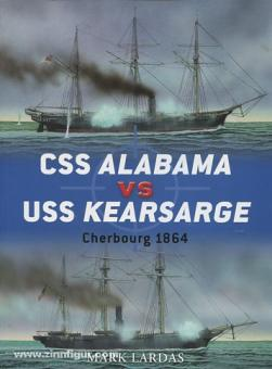 Lardas, M./Dennis, P. (Illustr.)/Bull, P. (Illustr.): CSS Alabama vs USS Kearsarge. Cherbourg 1864