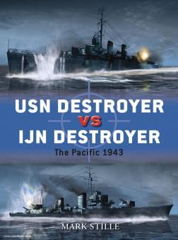 Stille, M.: USN Destroyers vs IJN Destroyers. The Pacific 1943