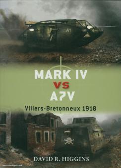 Higgins, D. R.: Mark IV vs A7V. Villers-Bretonneux 1918