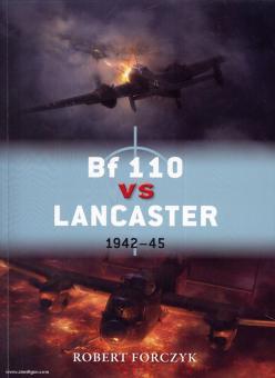 Forczyk, R./Laurier, J. (Illustr.): Bf 110 vs Lancaster 1942-45