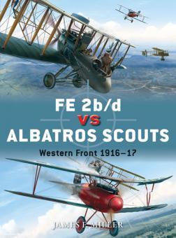 Miller, J./Laurier, J. (Illustr.): FE 2b/d vs Albatros Scouts. Western Front 1916-17