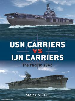 Stille, M.: USN Carriers vs IJN Carriers. The Pacific 1942