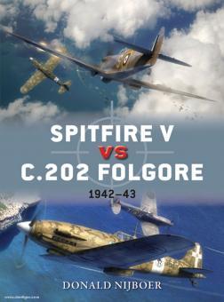 Nijoboer, D./Laurier, J. (Illustr.): Spitfire V vs C.202 Folgore 1942-43