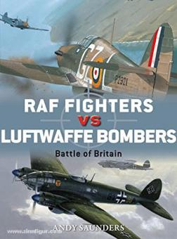 Saunders, A./Hector, G. (Illustr.): RAF Fighters vs Luftwaffe Bombers. Battle of Britain