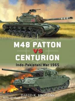 Higgins, D.: M48 Patton vs Centurion. Indo-Pakistani War 1965