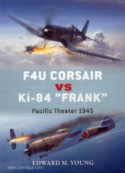 "Young, E. M./Laurier, J. (Illustr.)/Hector, G. (Illustr.): F4U Corsair vs Ki-84 ""Frank"". Pacific Theater 1945"