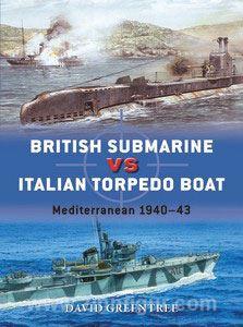 Greentree, D.: British Submarine vs Italian Torpedo Boat Mediterranean 1940-43