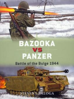 Zaloga, S. J./Gilliland, A. (Illustr.)/Shumate, J. (Illustr.): Bazooka vs Panzer. Battle of the Bulge 1944