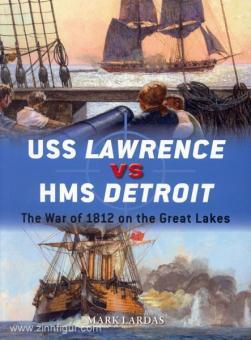 Lardas, M./Wright, P. (Illustr.): USS Lawrence vs HMS Detroit. The War of 1812 on the Great Lakes