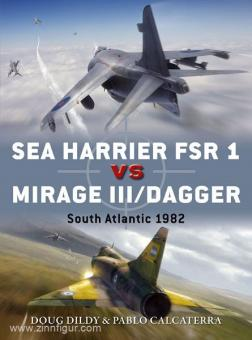 Dildy, D./Calcaterra, P./Laurier, J. (Illustr.)/Hector, G. (Illustr.): Sea Harrier FSR 1 vs Mirage III/Dagger. Falklands/Malvinas 1982