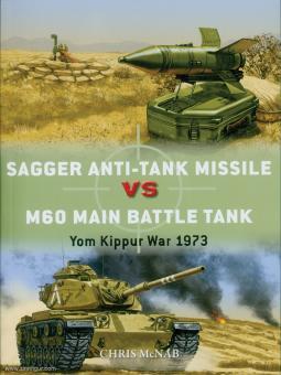 McNab, Chris: Sagger Anti-Tank Missile vs M60 Main Battle Tank. Yom Kippur War 1973