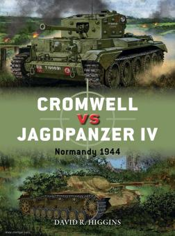Higgins, David R./Shumate, Johnny (Illustr.)/Gilliland, Alan (Illustr.): Cromwell vs Jagdpanzer IV Normady 1944