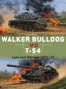 McNab, Chris/Gilliland, Alan (Illustr.)/Shumate, Johnny (Illustr.): Walker Bulldog vs T-54. Laos and Vietnam 1971-75