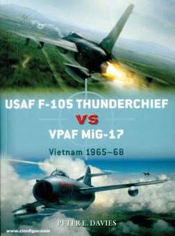 Davies, Peter E./Laurier, Jim (Illustr.)/Hector, Gareth (Illustr.): USAF F-105 Thunderchief vs VPAF MiG-17. Vietnam 1965-68