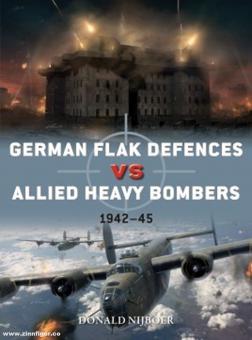 Nijboer, Donald/Laurier, Jim (Illustr.)/Hector, Gareth (Illustr.): German Flak Defences vs Allied Heavy Bombers 1942-45