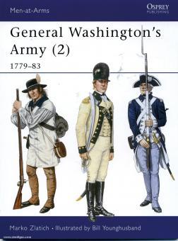 Zlatich, M./Younghusband, B. (Illustr.): General Washington's Army. Teil 2: 1779-83