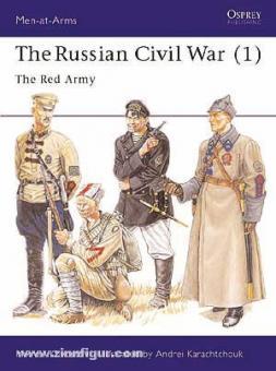 Khvostov, M./Karachtchouk, A. (Illustr.): The Russian Civil War. Teil 1: The Red Army
