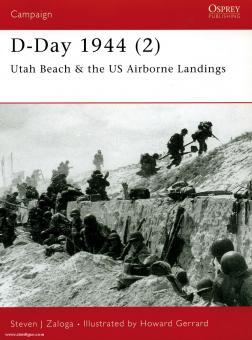 Zaloga, S. J./Gerrard, H. (Illustr.): D-Day 1944. Teil 2: Utah Beach & US Airborne Landings