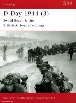 Ford, K./Gerrard, H. (Illustr.): D-Day 1944. Teil 3: Sword Beach & British Airborne Landings