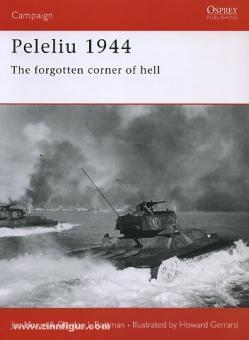 Moran, J./Rottman, G. L./Gerrard, H. (Illustr.): Peleliu 1944. The forgotten corner of hell