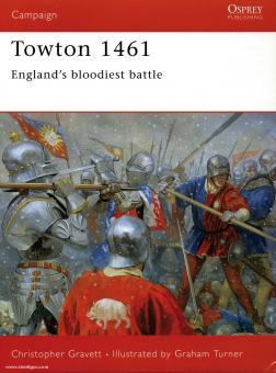 Gravett, C./Turner, G. (Illustr.): Towton 1461. England's bloodiest Battle.