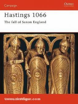 Gravett, C.: Hastings 1066. The fall of Saxon England