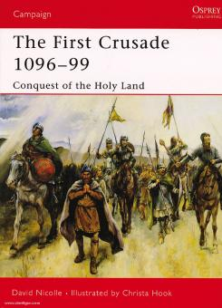 Nicolle, D./Hook, C.: The First Crusade 1096-99. Conquest of the Holy Land