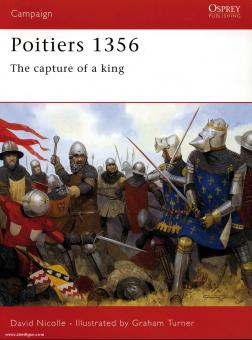 Nicolle, D./Turner, G. (Illustr.): Poitiers 1356. The Capture of a King