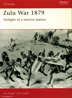 Knight, I./Castle, I.: Zulu War 1879. Twilight of a Warrior Nation